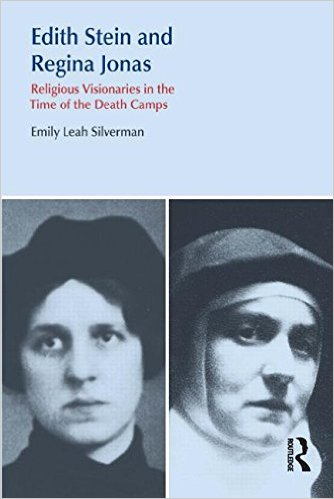 Edith Stein and Regina Jonas: Religious Visionaries in the Time of the Death Camps (Religion and Violence) 1st Edition book cover by Emily Leah Silverman